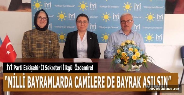 """""""MİLLİ BAYRAMLARDA CAMİLERE DE BAYRAK ASILSIN"""""""