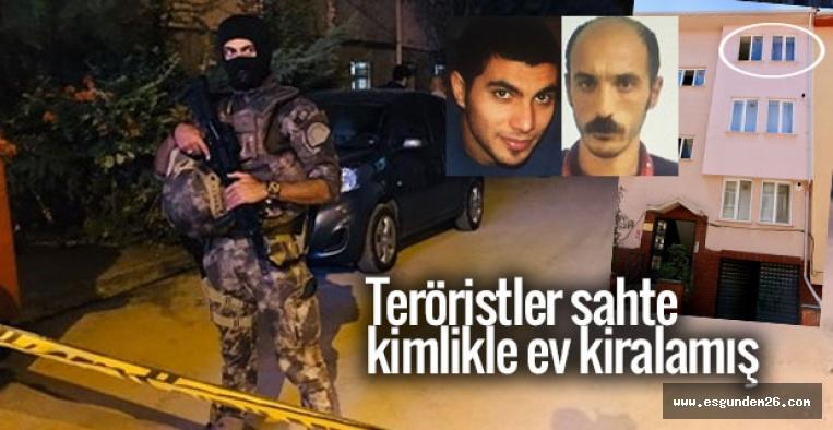 Teröristler sahte kimlikle ev kiralamış