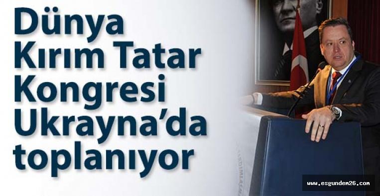 Dünya Kırım Tatar Kongresi Ukrayna'da toplanıyor