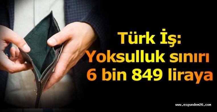 Kasımda yoksulluk sınırı 6 bin 849 liraya yükseldi