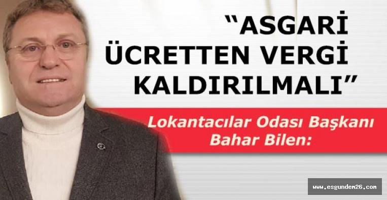 Başkanı Bilen: Asgari ücretten vergi kaldırılmalı