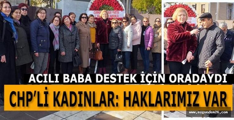 CHP'Lİ KADINLAR: HAKLARIMIZ VAR