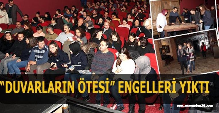 """""""DUVARLARIN ÖTESİ"""" ENGELLERİ YIKTI"""