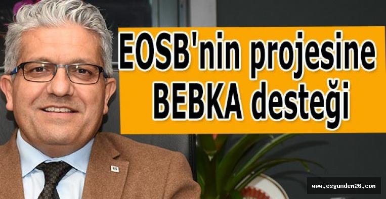 EOSB'nin projesine BEBKA desteği