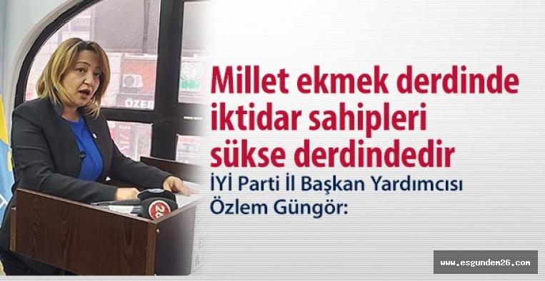 İYİ Parti İl Başkan Yardımcısı Özlem Güngör: Millet ekmek derdinde bu iktidar sahipleri sükse derdindedir