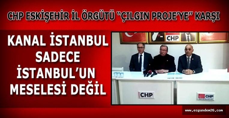 """""""KANAL İSTANBUL SADECE İSTANBUL'UN MESELESİ DEĞİL"""""""