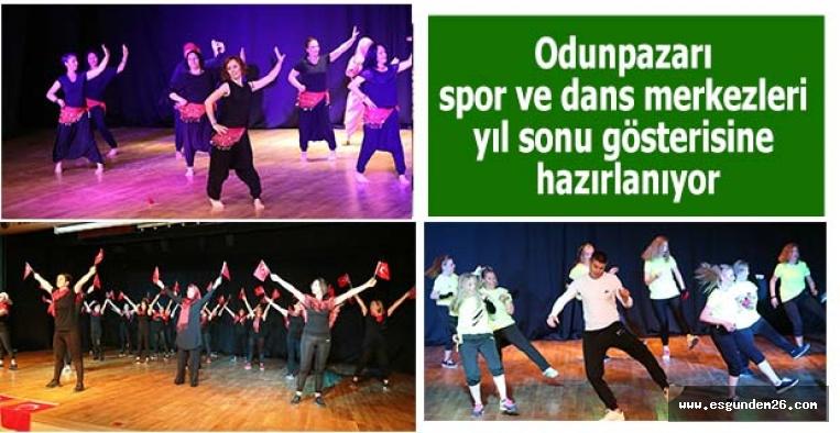 Odunpazarı spor ve dans merkezleri yıl sonu gösterisine hazırlanıyor