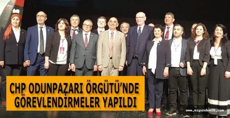 CHP ODUNPAZARI ÖRGÜTÜ'NDE GÖREVLENDİRMELER YAPILDI
