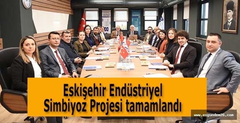 Eskişehir Endüstriyel Simbiyoz Projesi tamamlandı