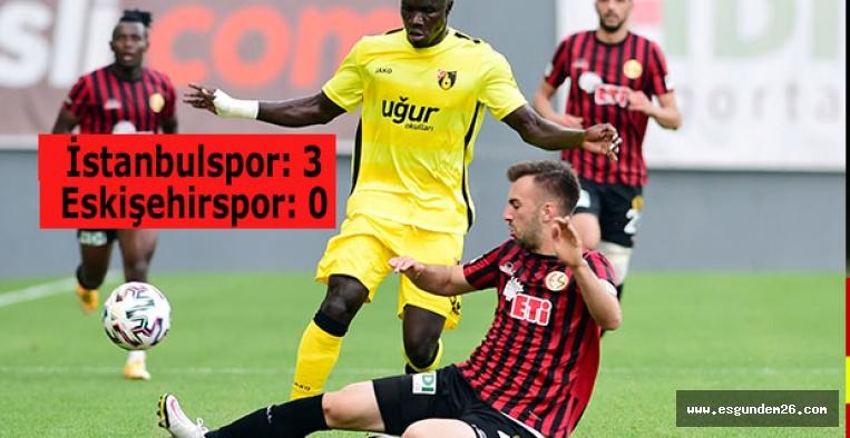 İstanbulspor: 3 - Eskişehirspor: 0