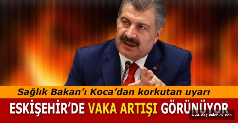 Sağlık Bakan'ı Koca Eskişehir'i uyardı
