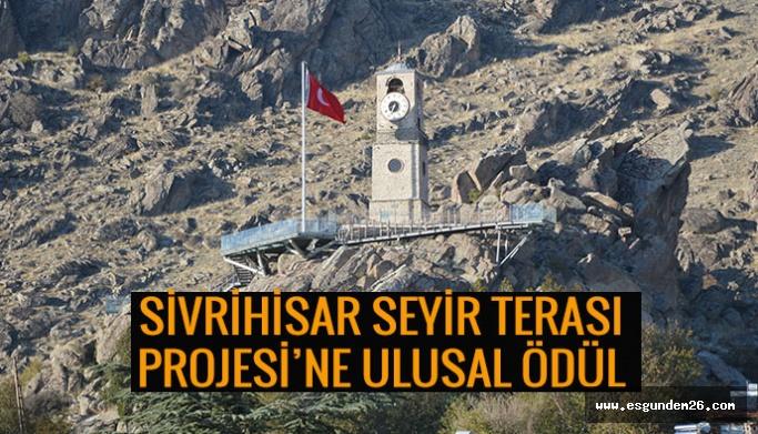 """SİVRİHİSAR SEYİR TERASI' PROJESİ  """"KAMUSAL ALAN TASARIM"""" ÖDÜLÜNE LAYIK GÖRÜLDÜ"""
