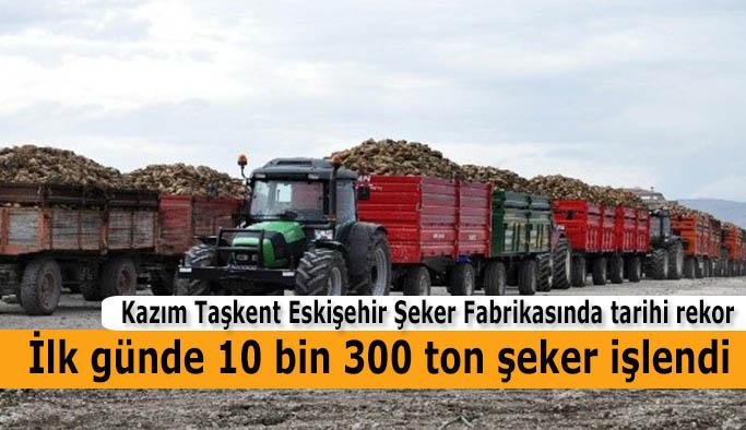 Kazım Taşkent Eskişehir Şeker Fabrikasında tarihi rekor
