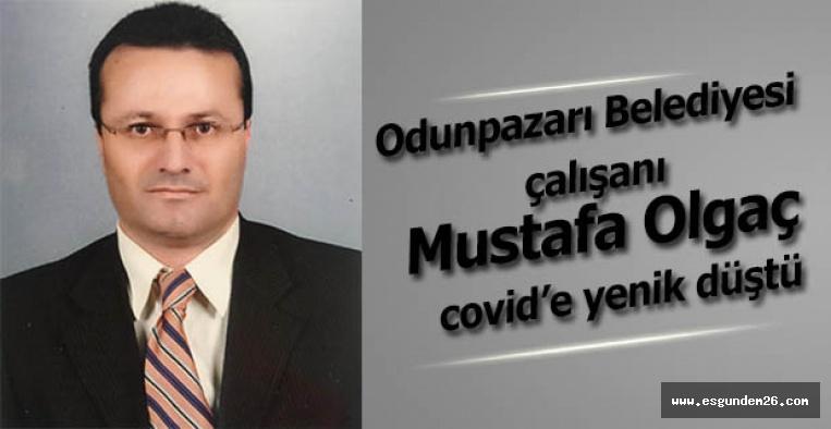 Odunpazarı Belediyesi çalışanı  Mustafa Olgaç covid'e yenik düştü