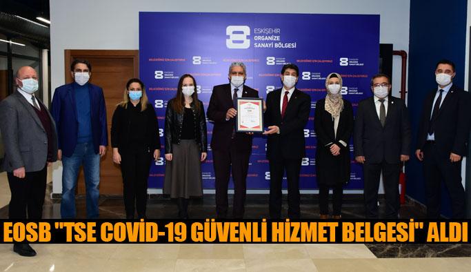 """ESKİŞEHİR OSB """"TSE COVİD-19 GÜVENLİ HİZMET BELGESİ"""" ALDI"""