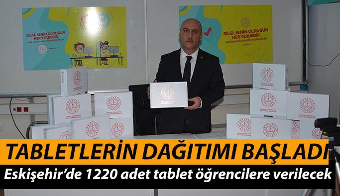 Eskişehir'de 1220 adet tabletin dağıtımına başlanıldı