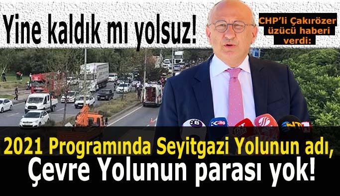 Çakırözer: İktidar Eskişehir'in taleplerine bu yıl da kör ve sağır