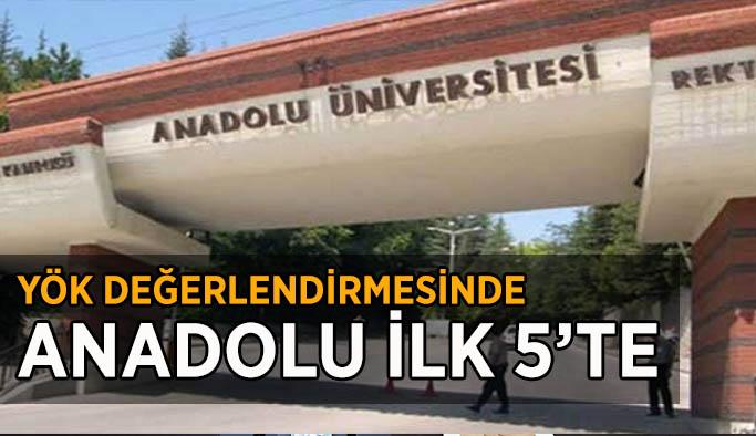 Anadolu Üniversitesi YÖK değerlendirmelerinde yer alan bütün kategorilerde ilk 5'e girmeyi başardı