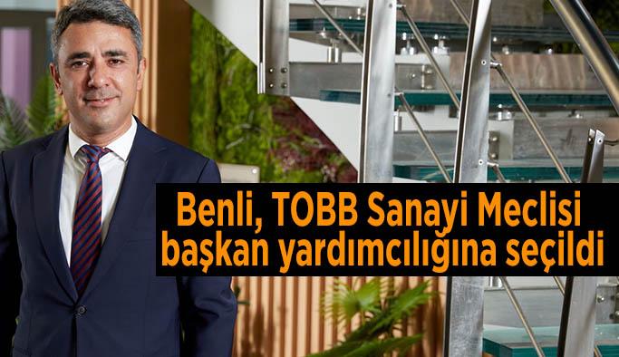 Benli, TOBB Sanayi Meclisi başkan yardımcılığına seçildi