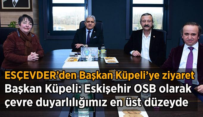 ESÇEVDER EOSB Başkanı Küpeli'yi ziyaret etti