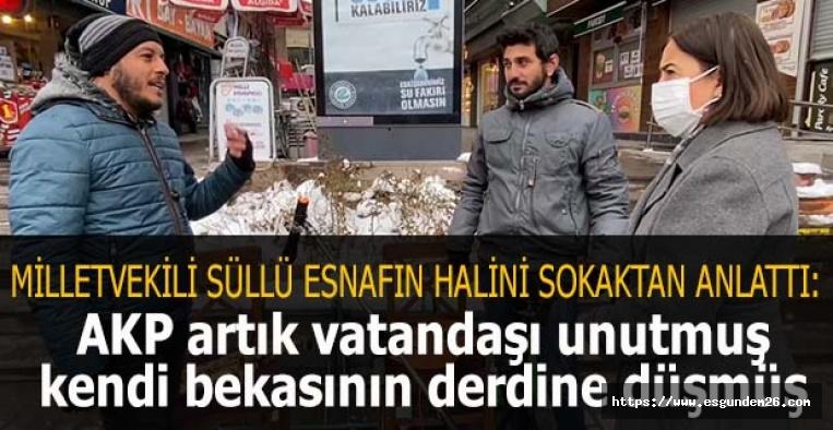 Milletvekili Süllü: AKP artık vatandaşı unutmuş  kendi bekasının derdine düşmüş