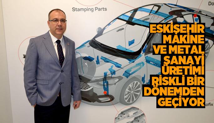 Sac ve çelikte yaşanan tedarik sorunu Eskişehir'deki otomotiv sektörünü sıkıntıya soktu