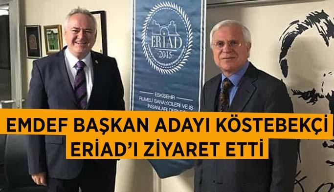 EMDEF BAŞKAN ADAYI KÖSTEBEKÇİ, ERİAD'I ZİYARET ETTİ