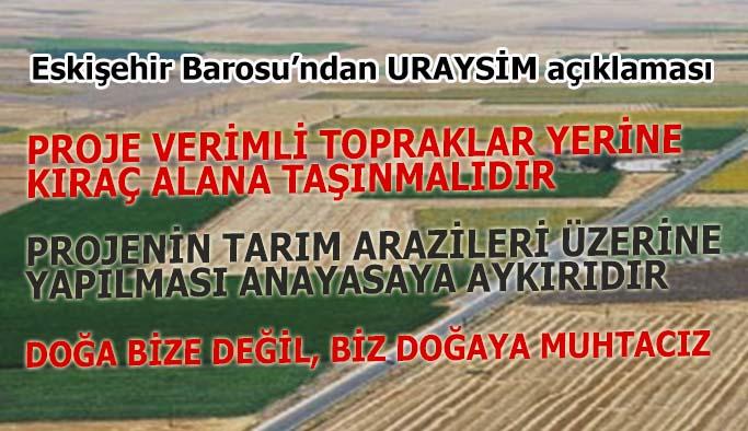 Eskişehir Barosu: URAYSİM bu haliyle Alpu Ovası'nın tarımsal bütünlüğünü bozacaktı