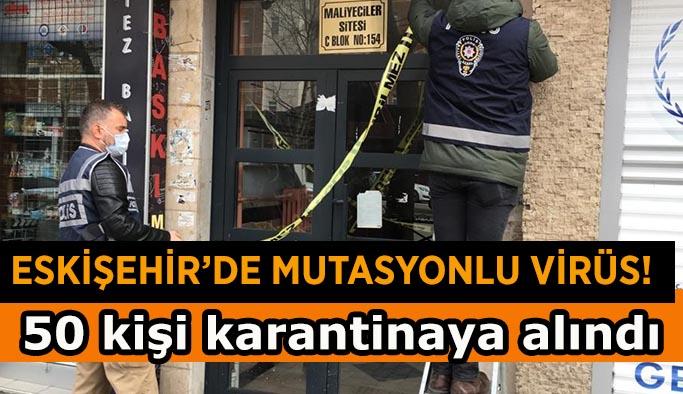 Eskişehir'de mutasyonlu virüs alarmı