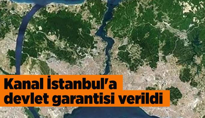 Kanal İstanbul'a devlet garantisi verildi
