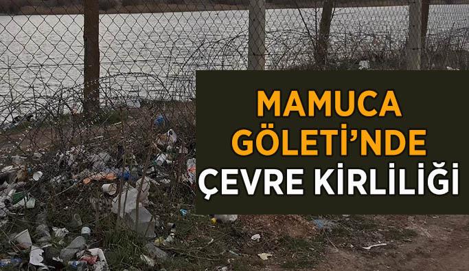 Mamuca'nın çevresini çöpler sarıyor
