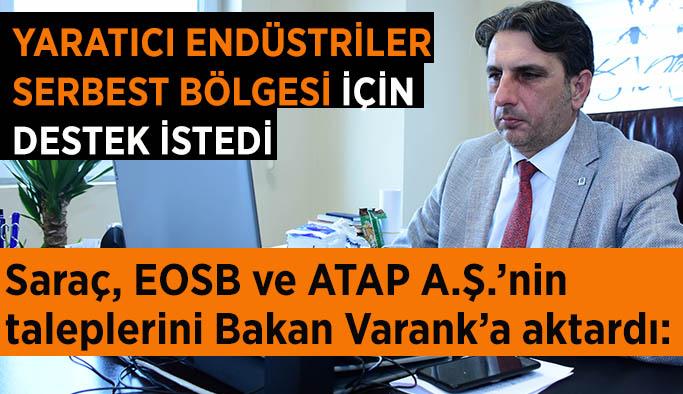 Metin Saraç, EOSB ve ATAP A.Ş.'nin taleplerini Bakan Varank'a aktardı