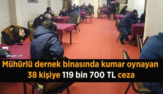 Mühürlü dernek binasında kumar oynayan 38 kişiye 119 bin 700 TL ceza