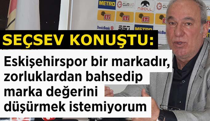 Seçsev, Eskişehirspor için Yeniden Doğuş Projesi'ni anlattı