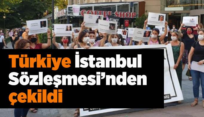 Türkiye İstanbul Sözleşmesi'nden çekildi