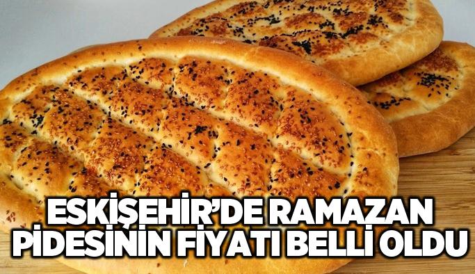 Eskişehir'de ramazan pidesi fiyatı belli oldu