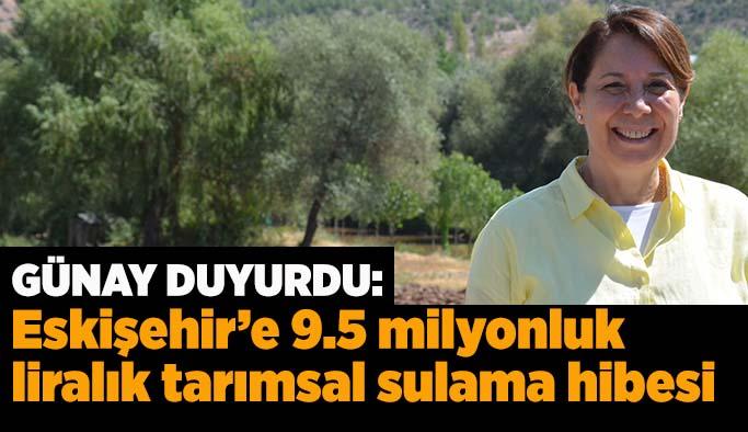 Eskişehir'e 9.5 milyonluk tarımsal sulama hibesi