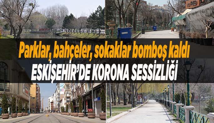 Eskişehir'in caddelerinde hafta sonu sessizliği