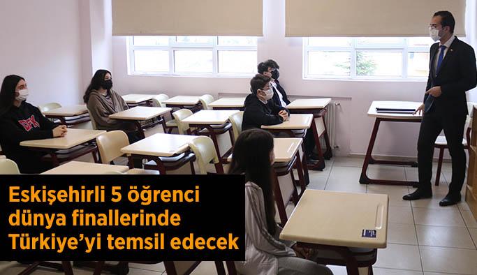 Eskişehirli 5 öğrenci dünya finallerinde Türkiye'yi temsil edecek