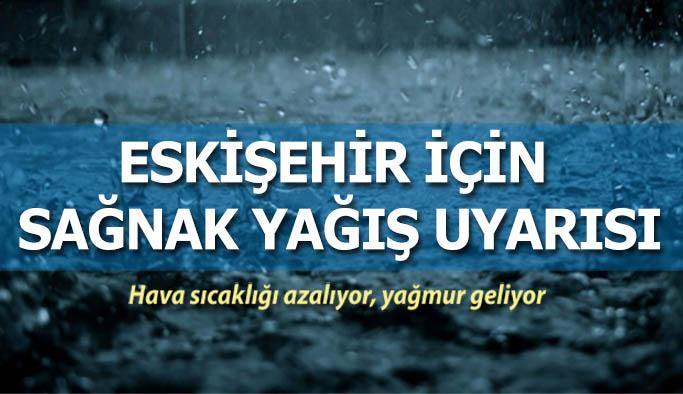 Eskişehir bölge için sağanak yağış uyarısı