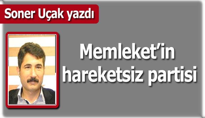 Memleket'in hareketsiz partisi