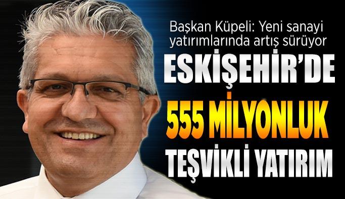 EOSB Başkanı Küpeli: Yeni sanayi yatırımlarında artış sürüyor