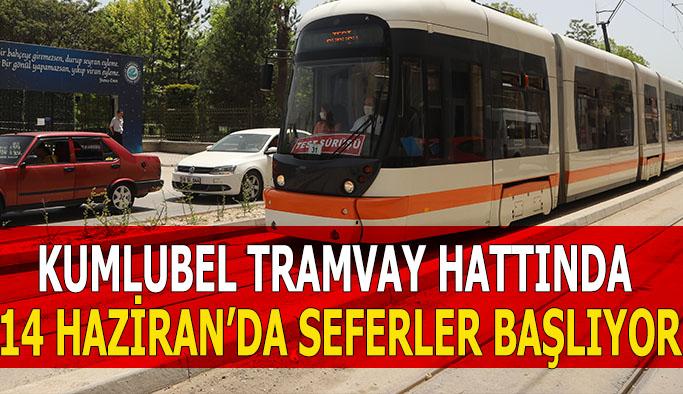 Kumlubel tramvay hattında  14 Haziran'da seferler başlıyor