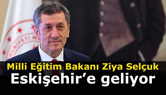 Milli Eğitim Bakanı Ziya Selçuk Eskişehir'e geliyor
