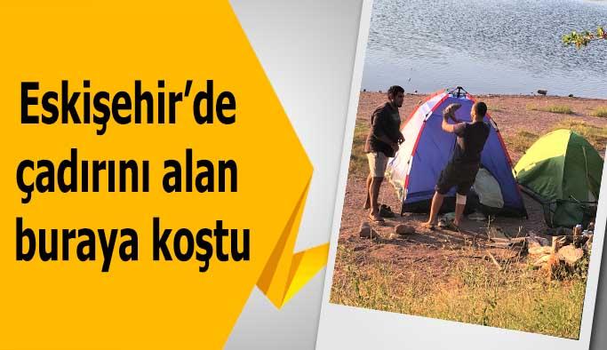 Eskişehir'de çadırını alan buraya koştu