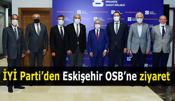 İYİ Parti'den Eskişehir OSB'ne ziyaret