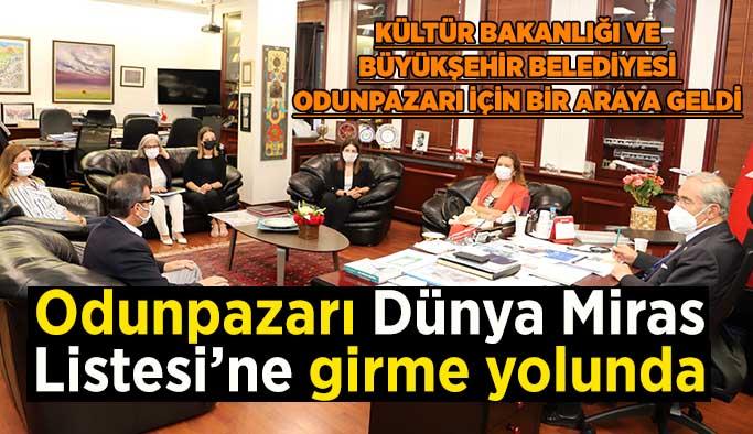 Kültür Bakanlığı ve Büyükşehir Belediyesi Odunpazarı için bir araya geldi