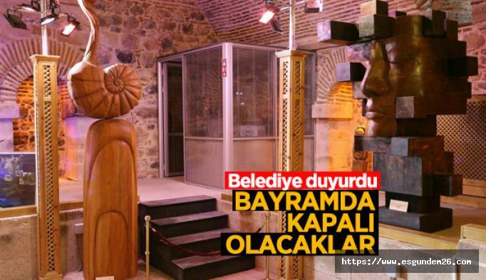 Odunpazarı Belediyesi duyurdu: Müzeler bayramda kapalı olacak