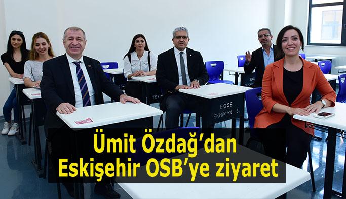 Ümit Özdağ'dan Eskişehir OSB'ye ziyaret