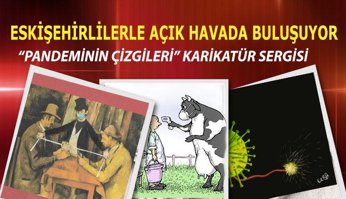 """""""Pandeminin Çizgileri"""" karikatür sergisi Eskişehirlilerle açık havada buluşuyor"""